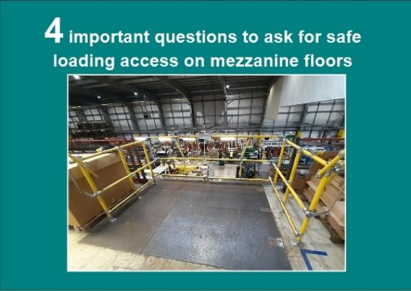 4 important questions for safe loading access on mezzanine floors